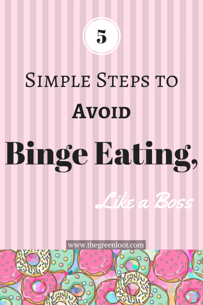 5 steps to avoid binge eating