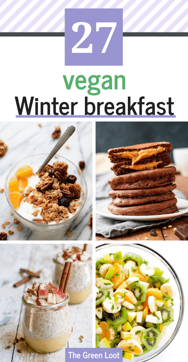 These healthy Vegan Winter Breakfast recipes will supercharge your mornings even on the coldest and darkest days! | The Green Loot #vegan #veganrecipes #Winter