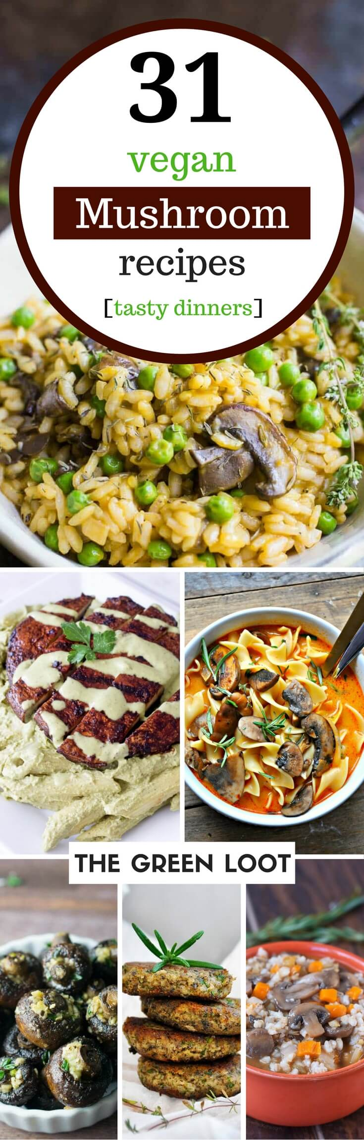 Vegan mushroom recipes make the best healthy and easy dinners. Make these soup, risotto, stuffed, gravy, pasta, portobello, shiitake, and roasted meals tonight. They are plant-based, dairy-free and super tasty! | The Green Loot #vegan #mushroom