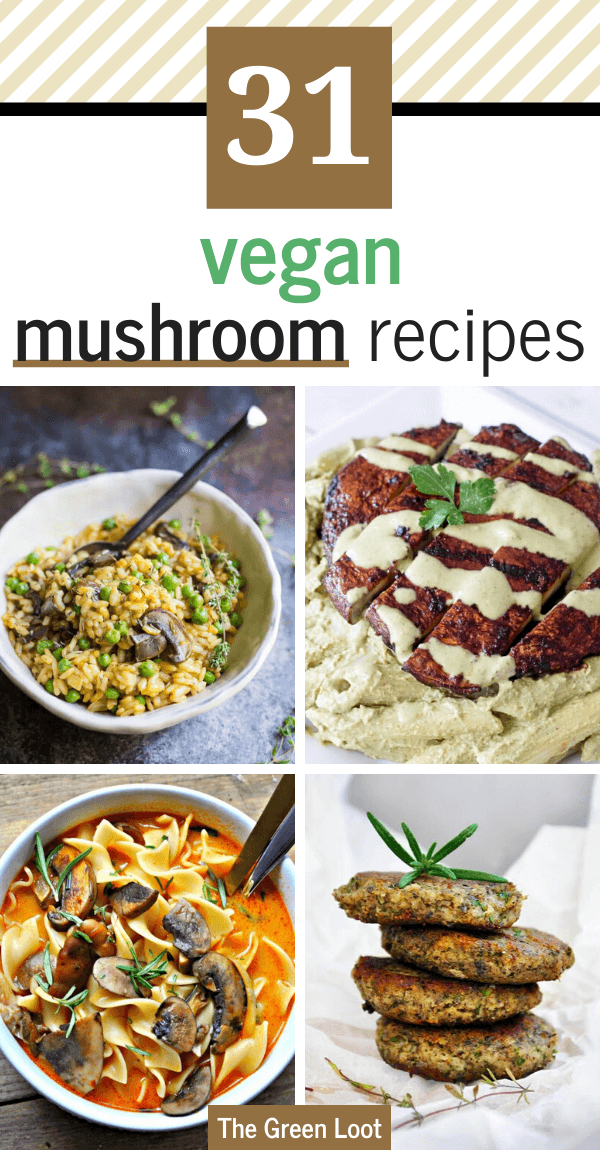These vegan mushroom recipes make the best healthy and easy dinners. Soups, risotto, gravy, pasta, portobello, shiitake and more tasty meals. | The Green Loot #vegan #veganrecipes