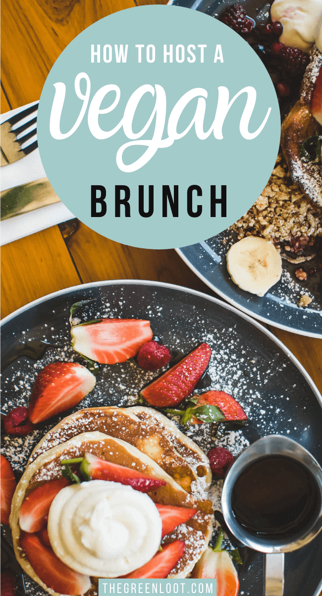 These Easy Vegan Brunch Recipes are perfect for a crowd! Host the best breakfast/lunch party ever and impress your vegan and non-vegan guests. | The Green Loot #vegan #veganrecipes