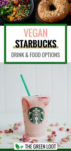 A list of vegan drinks at Starbucks, as well as bagels and other food options that you can order in your favorite coffee shop! | The Green Loot #vegan #Starbucks
