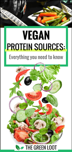 Learn all the vegan protein sources and the advantages of plant protein from this guide. Including, the best choices and exactly how much protein they contain. | The Green Loot #vegan #protein