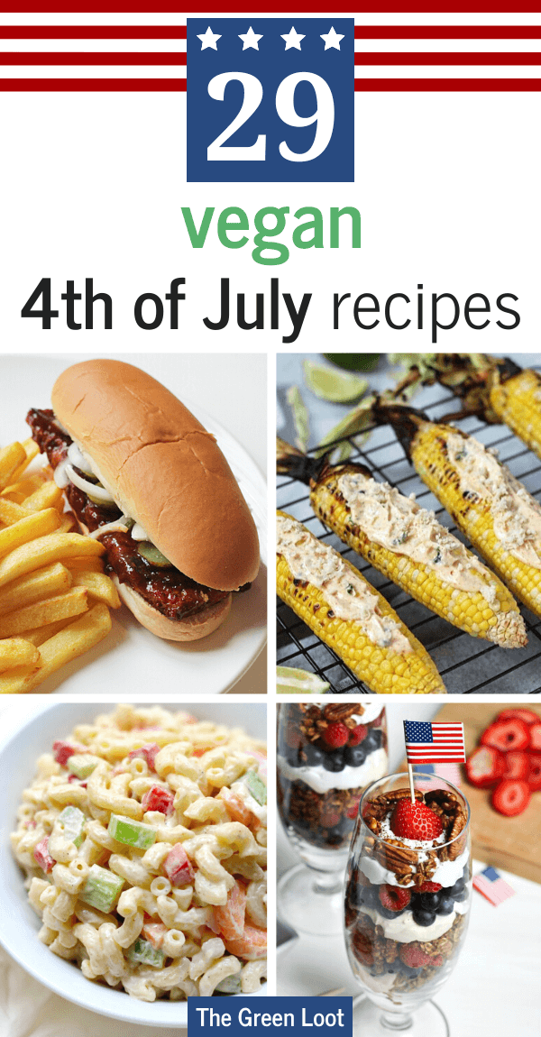 These delish Vegan 4th of July Recipes and Menu Ideas will turn your Summer garden party/BBQ into an unforgettable evening. | The Green Loot #vegan #veganrecipes #BBQ