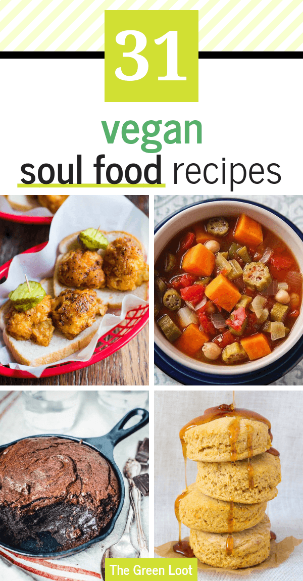 These Vegan Soul Food Recipes make the best, easy, healthy, plant-based dinners. African American & Southern meals like raw greens, mac and cheese, black eyed peas and much more! | The Green Loot #vegan #veganrecipes #soulfood