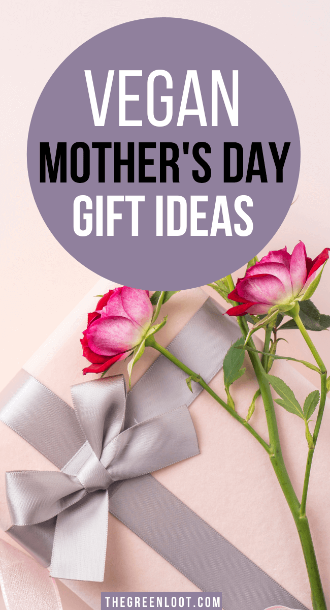 16 Amazing Vegan Mother's Day Gift Ideas
